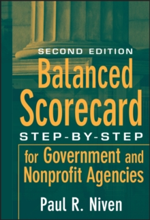 Balanced Scorecard Step-By-Step for Government and Nonprofit Agencies Second Edition, Hardback Book