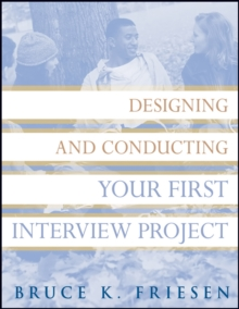 Designing and Conducting Your First Interview Project, Paperback / softback Book