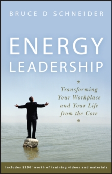 Energy Leadership : Transforming Your Workplace and Your Life From the Core, Hardback Book