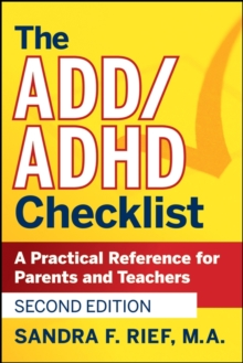 The ADD / ADHD Checklist : A Practical Reference for Parents and Teachers, Paperback / softback Book