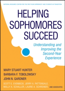 Helping Sophomores Succeed : Understanding and Improving the Second Year Experience, Hardback Book