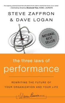 The Three Laws of Performance : Rewriting the Future of Your Organization and Your Life, Hardback Book