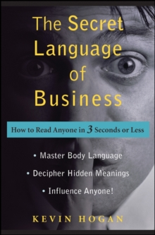 The Secret Language of Business : How to Read Anyone in 3 Seconds or Less, Hardback Book