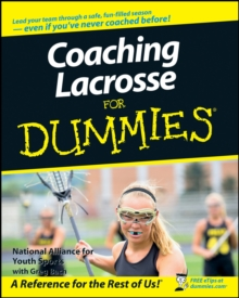 Coaching Lacrosse for Dummies, Paperback / softback Book