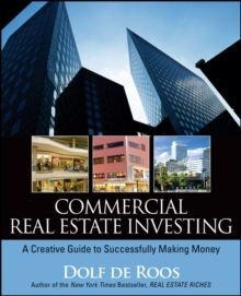Commercial Real Estate Investing : A Creative Guide to Succesfully Making Money, Paperback / softback Book