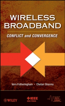 Wireless Broadband : Conflict and Convergence, Hardback Book