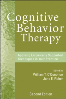 Cognitive Behavior Therapy : Applying Empirically Supported Techniques in Your Practice, Hardback Book