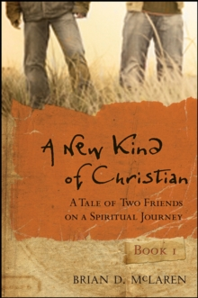 A New Kind of Christian : A Tale of Two Friends on a Spiritual Journey, Paperback / softback Book
