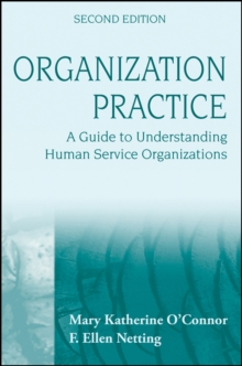 Organization Practice : A Guide to Understanding Human Service Organizations, Paperback / softback Book