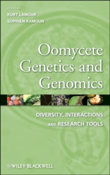 Oomycete Genetics and Genomics : Diversity, Interactions and Research Tools, Hardback Book