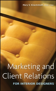Marketing and Client Relations for Interior Designers, Hardback Book