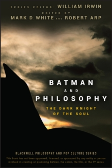 Batman and Philosophy : The Dark Knight of the Soul, Paperback / softback Book