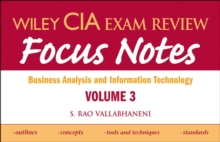 Wiley CIA Exam Review Focus Notes : Business Analysis and Information Technology v. 3, Paperback Book