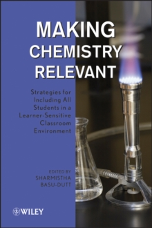 Making Chemistry Relevant : Strategies for Including All Students in a Learner-Sensitive Classroom Environment, Hardback Book