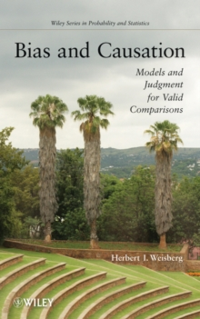 Bias and Causation : Models and Judgment for Valid Comparisons, Hardback Book