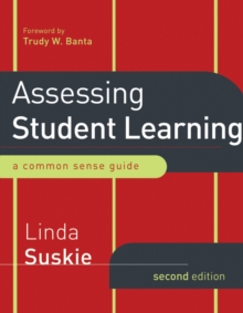 Assessing Student Learning : A Common Sense Guide, Second Edition, Paperback Book