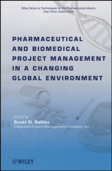 Pharmaceutical and Biomedical Project Management in a Changing Global Environment, Hardback Book