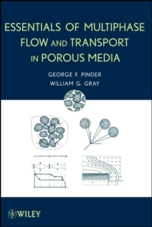 Essentials of Multiphase Flow and Transport in Porous Media, Hardback Book