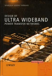 Design of Ultra Wideband Power Transfer Networks : Real Frequency Techniques and Road Maps for Practical Designs, Hardback Book