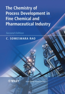 The Chemistry of Process Development in Fine Chemical and Pharmaceutical Industry, Hardback Book