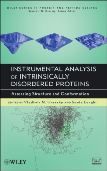 Instrumental Analysis of Intrinsically Disordered Proteins : Assessing Structure and Conformation, Hardback Book