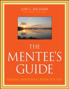 The Mentee's Guide : Making Mentoring Work for You, Paperback Book