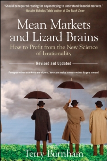Mean Markets and Lizard Brains : How to Profit from the New Science of Irrationality, Paperback Book