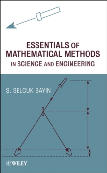 Essentials of Mathematical Methods in Science and Engineering, Hardback Book
