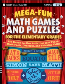 Mega-Fun Math Games and Puzzles for the Elementary Grades : Over 125 Activities that Teach Math Facts, Concepts, and Thinking Skills, Paperback / softback Book