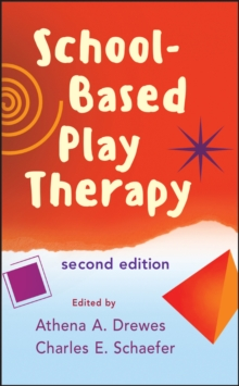 School-Based Play Therapy, Hardback Book