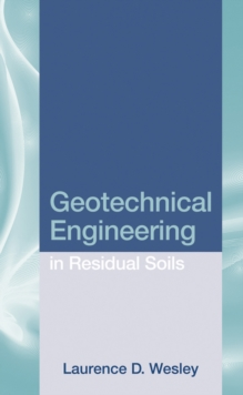 Geotechnical Engineering in Residual Soils, Hardback Book