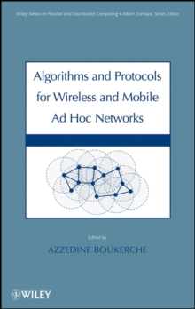 Algorithms and Protocols for Wireless and Mobile Ad Hoc Networks, Hardback Book