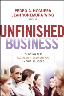 Unfinished Business : Closing the Racial Achievement Gap in Our Schools, Paperback / softback Book