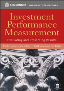 Investment Performance Measurement : Evaluating and Presenting Results, Hardback Book