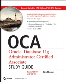 OCA: Oracle Database 11g Administrator Certified Associate Study Guide : Exams1Z0-051 and 1Z0-052, Paperback / softback Book