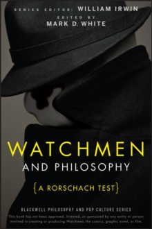 Watchmen and Philosophy : A Rorschach Test, Paperback Book