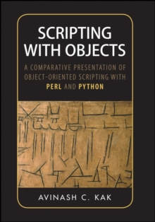 Scripting with Objects : A Comparative Presentation of Object-Oriented Scripting with Perl and Python, Paperback / softback Book