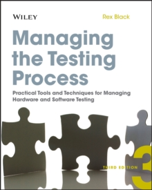 Managing the Testing Process : Practical Tools and Techniques for Managing Hardware and Software Testing, Paperback / softback Book