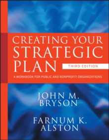 Creating Your Strategic Plan : A Workbook for Public and Nonprofit Organizations, Paperback Book