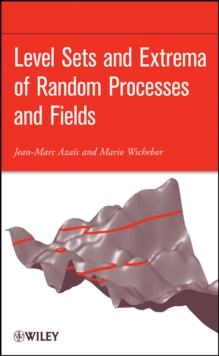Level Sets and Extrema of Random Processes and Fields, Hardback Book