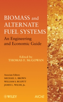 Biomass and Alternate Fuel Systems : An Engineering and Economic Guide, Hardback Book