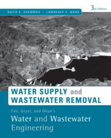Fair, Geyer, and Okun's, Water and Wastewater Engineering : Water Supply and Wastewater Removal, Hardback Book