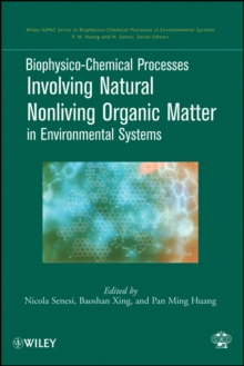 Biophysico-Chemical Processes Involving Natural Nonliving Organic Matter in Environmental Systems, Hardback Book