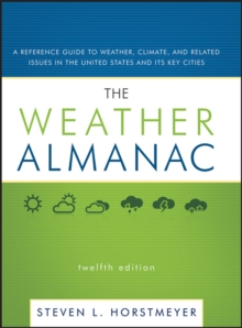 The Weather Almanac : A Reference Guide to Weather, Climate, and Related Issues in the United States and Its Key Cities, Hardback Book