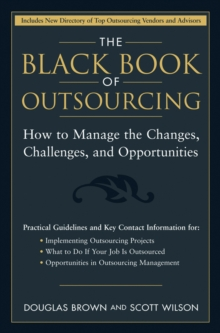 The Black Book of Outsourcing : How to Manage the Changes, Challenges, and Opportunities, EPUB eBook