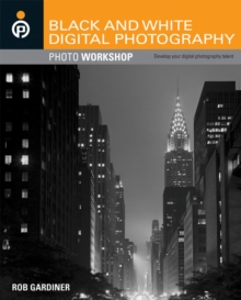 Black and White Digital Photography Photo Workshop, Paperback Book