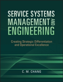 Service Systems Management and Engineering : Creating Strategic Differentiation and Operational Excellence, Hardback Book
