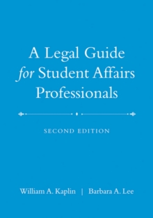 A Legal Guide for Student Affairs Professionals, Hardback Book