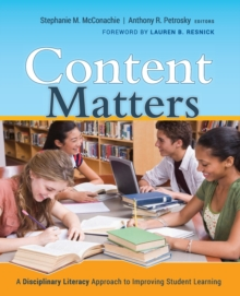 Content Matters : A Disciplinary Literacy Approach to Improving Student Learning, Paperback / softback Book