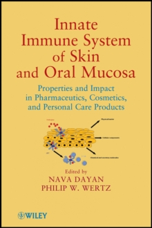 Innate Immune System of Skin and Oral Mucosa : Properties and Impact in Pharmaceutics, Cosmetics, and Personal Care Products, Hardback Book